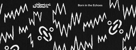 the-chemical-brothers-echoes