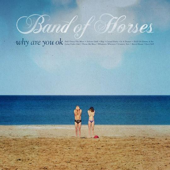 band-of-horses-why-ok