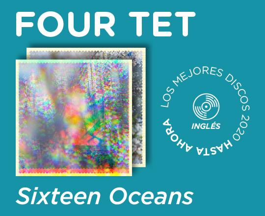 Four Tet Sixteen Oceans