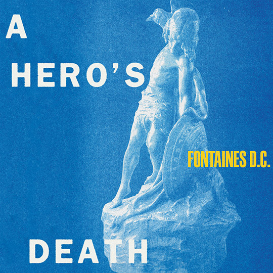 a hero's death Fontaines D.C