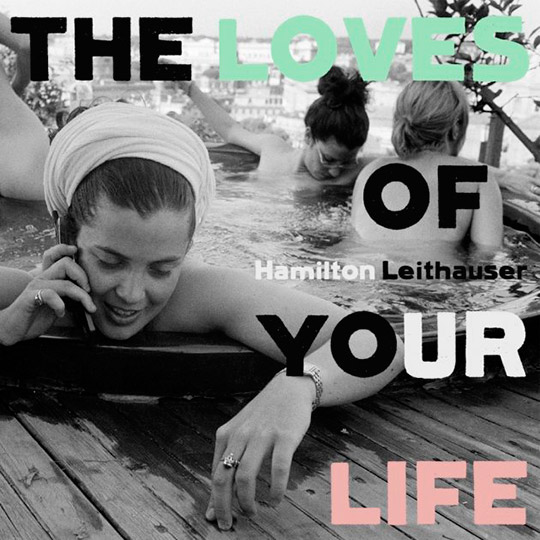 Hamilton Leithauser The Loves of Your Life