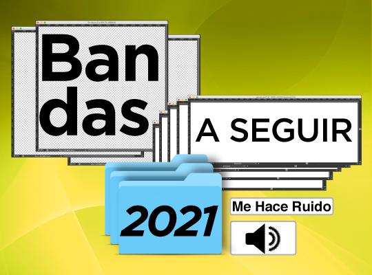 bandas a seguir 2021